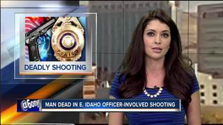 Man dead in E. Idaho officer-involved shooting